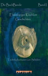 Kurzgeschichten von Schülern zum Thema Technik: Ebersberger Kleeblatt Geschichten