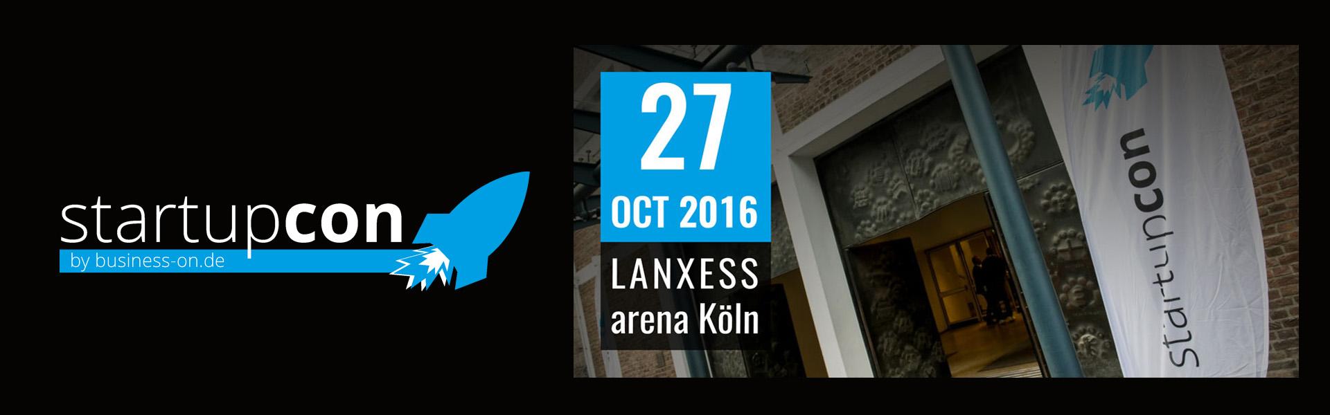 Die Gründerkonferenz - StartupCon IndustryCon InfluencerCon ConversionCon 27. Oktober 2016 Lanxess Arena Köln