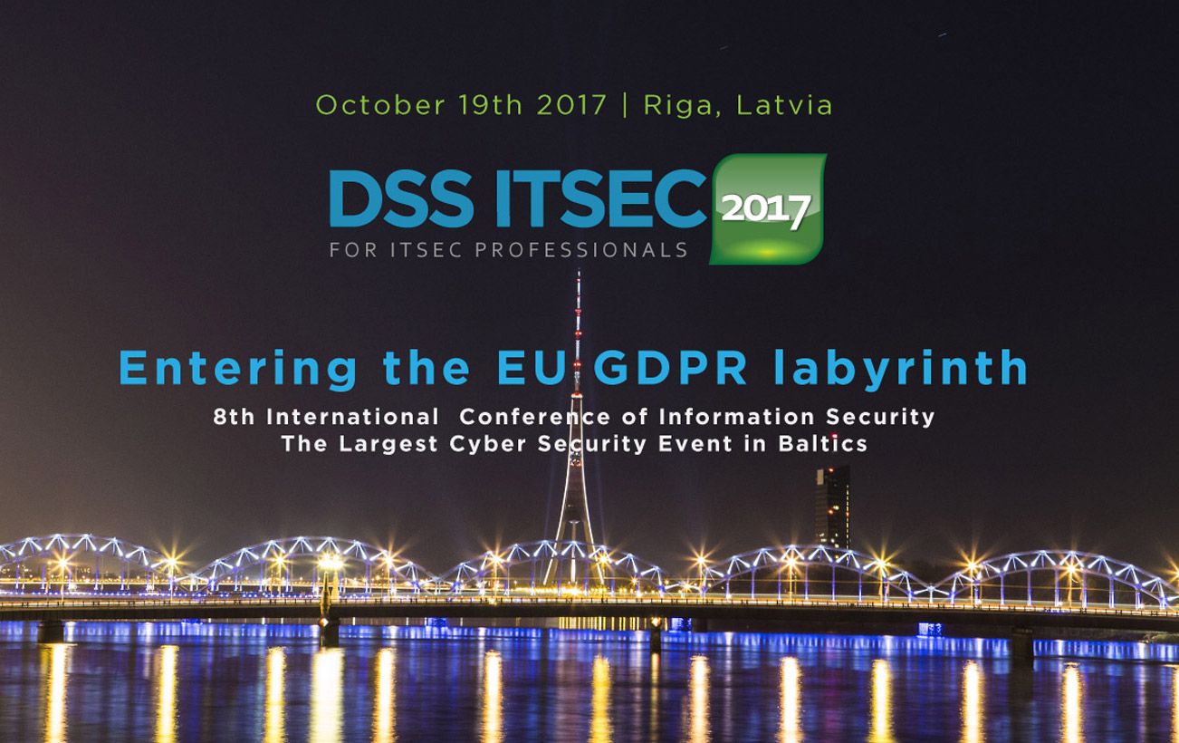 DSS ITSEC 2017 Oct 19 Riga Latvia - THE LARGEST CYBER SECURITY EVENT IN BALTICS