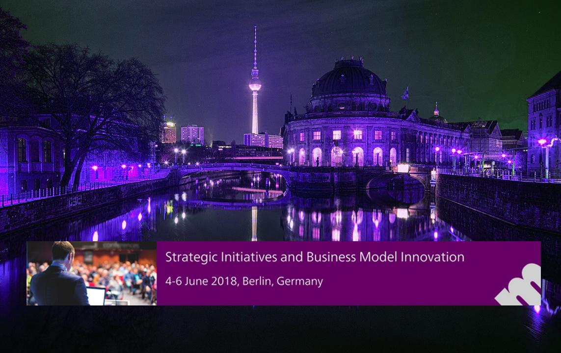 Strategic Initiatives and Business Model Innovation - June 4-6, Berlin, Germany