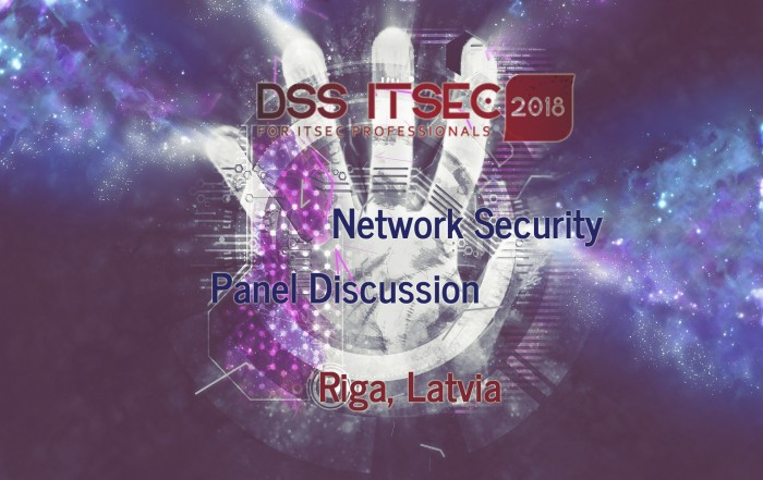 DSS IT SEC 2018 - Economics of Cybercrime - Network Security Panel Discussion, Riga, Latvia, Oct 26
